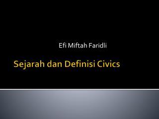 Sejarah dan Definisi  Civics