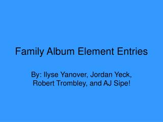 Family Album Element Entries