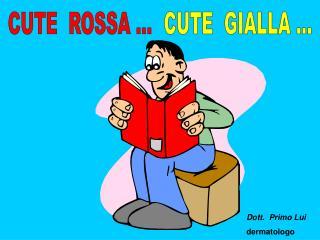 CUTE  ROSSA ...