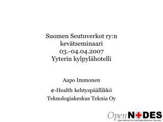 Suomen Seutuverkot ry:n kevätseminaari 03.-04.04.2007 Yyterin kylpylähotelli