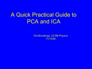 A Quick Practical Guide to PCA and ICA