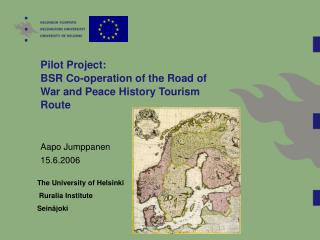 Pilot Project:  BSR Co-operation of the Road of War and Peace History Tourism Route