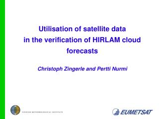Utilisation of satellite data  in the verification of HIRLAM cloud forecasts