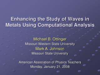 Enhancing the Study of Waves in Metals Using Computational Analysis