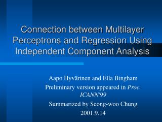 Connection between Multilayer Perceptrons and Regression Using Independent Component Analysis