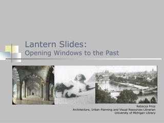 Lantern Slides:   Opening Windows to the Past