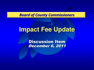 Impact Fee Update Discussion Item December 6, 2011