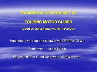 TRAININGSVLUCHTEN MET DE  TOURING MOTOR GLIDER (VOOR DE VERLENGING VAN HET PPL(TMG))