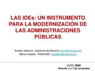 LAS IDEs: UN INSTRUMENTO PARA LA MODERNIZACIÓN DE LAS ADMINISTRACIONES PÚBLICAS