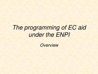 The programming of EC aid under the ENPI