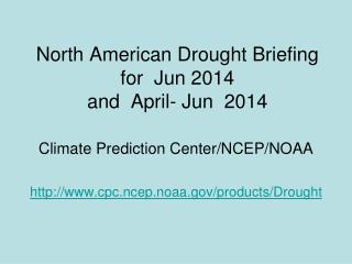 North American Drought Briefing for  Jun 2014 and  April- Jun  2014