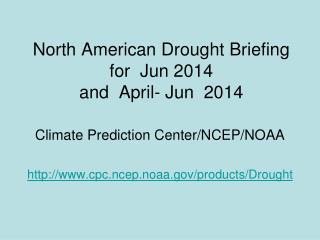 North American Drought Briefing for  Jun 2014 and  April- Jun  2014