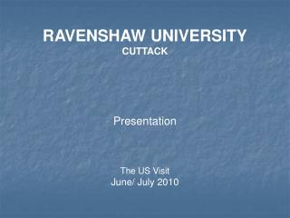RAVENSHAW UNIVERSITY CUTTACK    Presentation     The US Visit June