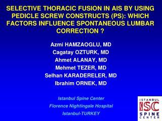 Azmi HAMZAOGLU, MD Cagatay OZTURK, MD Ahmet ALANAY, MD Mehmet TEZER, MD Selhan KARADERELER, MD