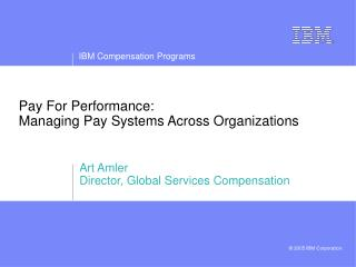 Pay For Performance: Managing Pay Systems Across Organizations