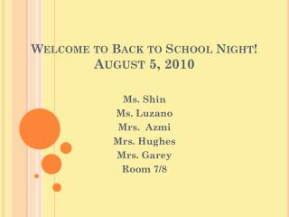 Welcome to Back to School Night! August 5, 2010