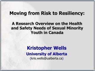Kristopher Wells University of Alberta ( kris.wells@ualberta )