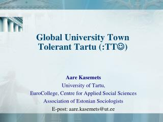 Global University Town Tolerant Tartu (:TT )