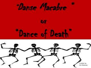 """ Danse Macabre "" or  ""Dance of Death"""