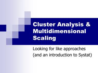 Cluster Analysis  Multidimensional Scaling