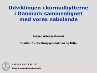 Udviklingen i kornudbytterne i Danmark sammenlignet med vores nabolande