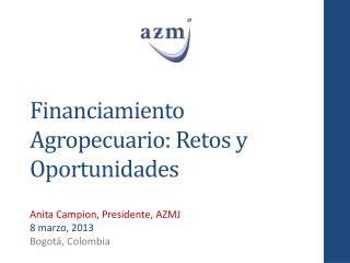 Financiamiento Agropecuario: Retos  y  Oportunidades