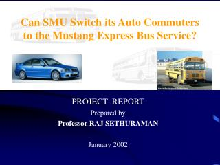 Can SMU Switch its Auto Commuters to the Mustang Express Bus Service?