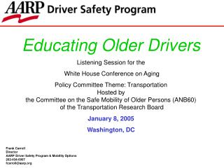 Educating Older Drivers Listening Session for the  White House Conference on Aging