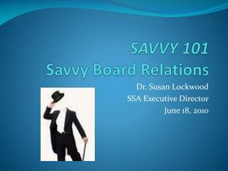 SAVVY 101 Savvy Board Relations