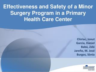 Effectiveness and Safety of a Minor Surgery Program in a Primary Health Care Center