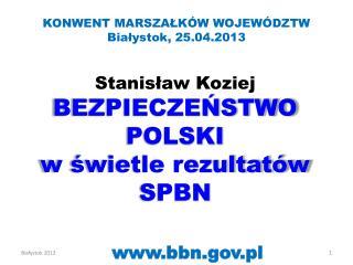 Stanisław Koziej BEZPIECZEŃSTWO POLSKI w  świetle rezultatów SPBN
