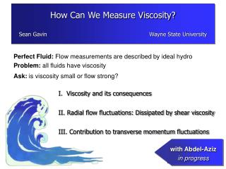 Perfect Fluid:  Flow measurements are described by ideal hydro