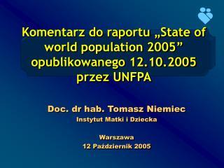 """Komentarz do raportu """"State of world population 2005"""" opublikowanego 12.10.2005 przez UNFPA"""