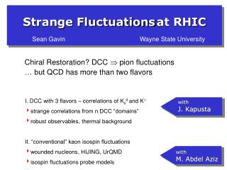 Chiral Restoration? DCC   pion fluctuations … but QCD  has more than two flavors