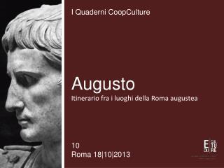Augusto Itinerario fra i luoghi della Roma augustea
