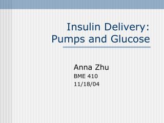 Insulin Delivery:  Pumps and Glucose