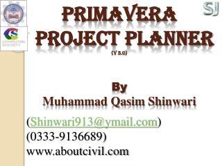 Primavera   Project Planner (V 3.0) By Muhammad Qasim Shinwari