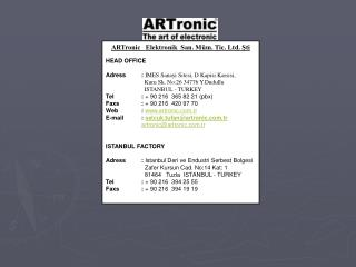 ARTronic   Elektronik  San. Müm. Tic. Ltd. Şti HEAD OFFICE
