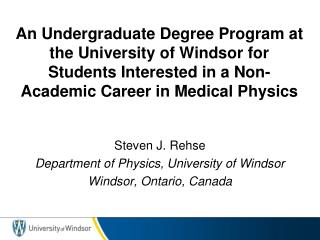 Steven J. Rehse Department of Physics, University of Windsor Windsor, Ontario, Canada