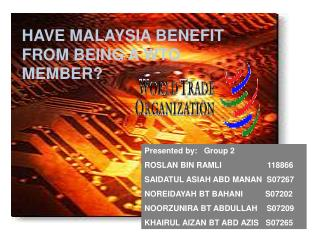 HAVE MALAYSIA BENEFIT FROM BEING A WTO MEMBER?