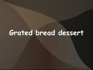 Grated bread dessert