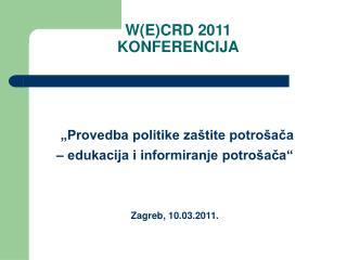 W(E)CRD 2011 KONFERENCIJA