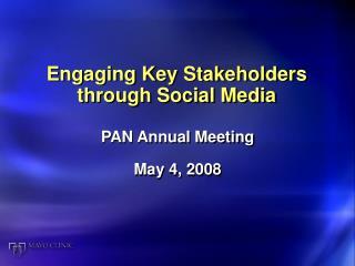 Engaging Key Stakeholders through Social Media