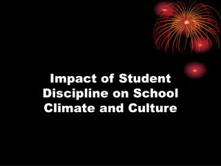 Impact of Student Discipline on School Climate and Culture