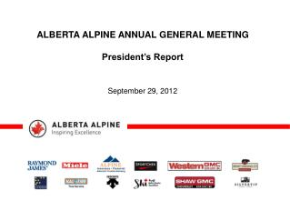 ALBERTA ALPINE ANNUAL GENERAL MEETING President's Report  September 29, 2012