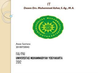 IT Dosen : Drs. Muhammad  Azhar , S. Ag., M. A.