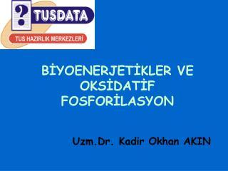 BİYOENERJETİKLER VE OKSİDATİF FOSFORİLASYON