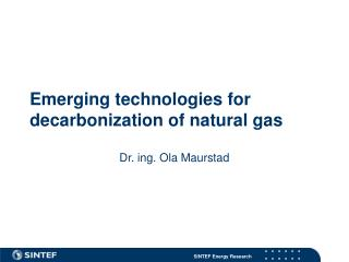 Emerging technologies for decarbonization of natural gas