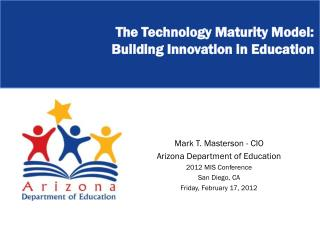 The Technology Maturity Model:  Building Innovation in Education