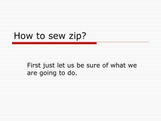 How to sew zip?
